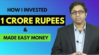 How I Invested 1 Crore & Made Easy Money