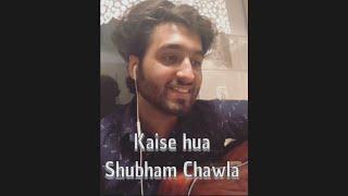 Kaise Hua   Kabir Singh   Vishal Mishra   Cover By Shubham Chawla
