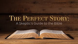 Is the Bible Fact or Fiction? (The Perfect Story - Pt 1)