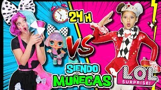 😱 24 HORAS Siendo MUÑECA LOL CHALLENGE 👭 Reto CAMBIO DE LOOK RADICAL Con LOL Surprise BLING