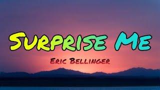 Surprise Me (Lyrics)   Eric Bellinger