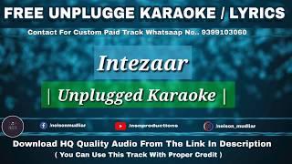 Intezaar Arijit Singh Mithoon Free Unplugged Karaoke Lyrics Acoustic Version