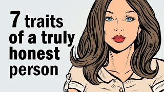 7 Revealing Traits of an Honest Person