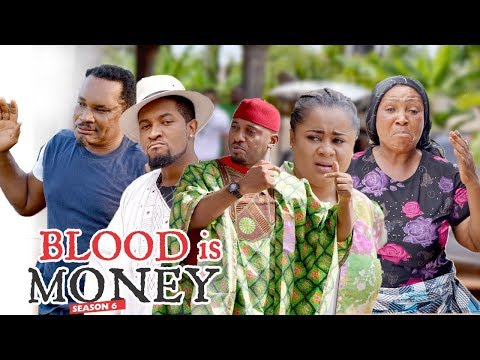 BLOOD IS MONEY 6 - 2018 LATEST NIGERIAN NOLLYWOOD MOVIES    TRENDING NOLLYWOOD MOVES