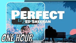 Ed Sheeran Perfect (1 Hour Loop)