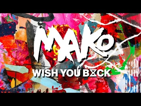 Mako - Wish You Back feat. Kwesi (The Him Remix) [Cover Art]
