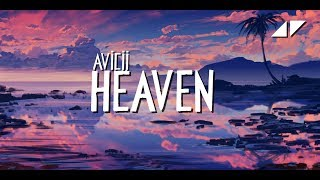 Avicii   Heaven (Lyric Video)