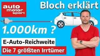 40km pro Tag reichen! Die 7 größten Reichweiten-Irrtümer - Bloch erklärt #152 | auto motor und sport