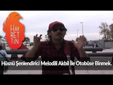Hüsnü Şenlendirici melodili akbil ile otobüse binmek :)