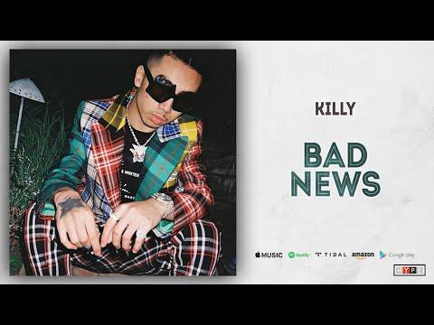 """Killy – """"Bad News"""""""