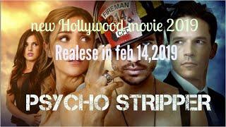 Psycho Stripper full movie. New Hollywood full movie 2019