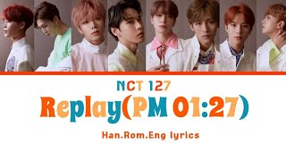 NCT 127   Replay (PM 01:27) [Han,Rom,Eng Color Coded Lyrics]