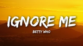 Betty Who   Ignore Me (Lyrics  Lyrics Video)