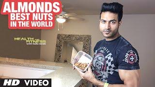 ALMONDS    Best NUTS In The World   Guru Mann   Health & Fitness