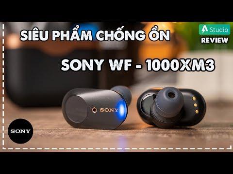 Review Sony WF-1000 XM3| Siêu phẩm tai nghe True Wireless chống ồn