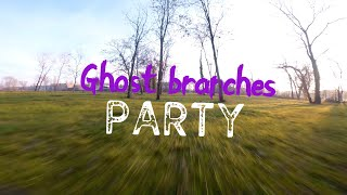Ghost Branches Party - FPV Freestyle