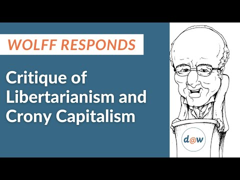 Wolff Responds: Critique of Libertarianism and Crony Capitalism
