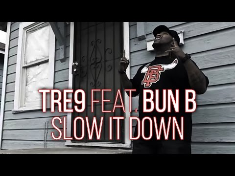 Tre9 - Slow it Down (feat. Bun B & Brian Angel)