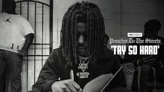 OMB Peezy   Try So Hard [Official Audio]