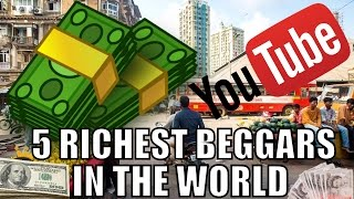 5 Richest Beggars In The World
