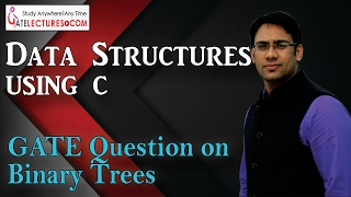 Data Structures Using C 95 Previous Year GATE Question on Binary Trees
