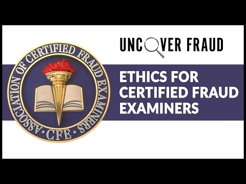 Ethics for CFE Online Certification Video | Uncover Fraud - YouTube