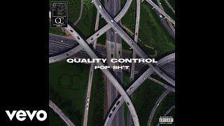 Quality Control, Migos - Pop Sh*t (Audio) - Video Youtube