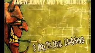 "Angry Johnny And The Killbillies-""I HEAR THE DEVIL LAUGHING"" Album  SAMPLER"