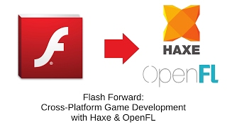 Cross-Platform Game Development with Haxe & OpenFL