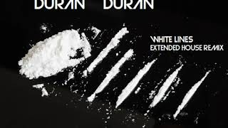 Duran Duran - White Lines (Extended House Remix)