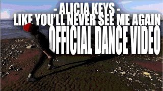 Alicia Keys - Like You'll Never See Me Again OFFICIAL DANCE VIDEO