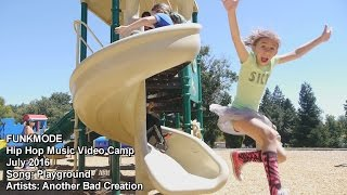 Playground by Another Bad Creation - FUNKMODE Summer Music Video Camp - July 2016