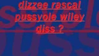 dizzee rascal pussyole wiley diss