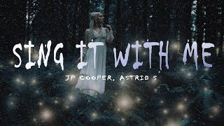 JP Cooper, Astrid S   Sing It With Me (Lyrics Video)