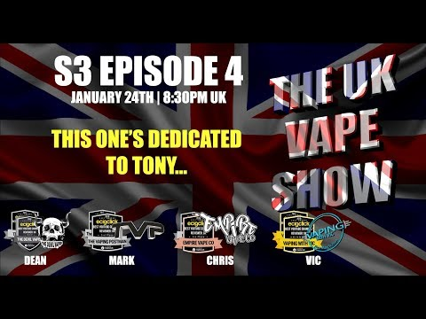 the-uk-vape-show-s3-episode-4--this-ones-dedicated-to-tony