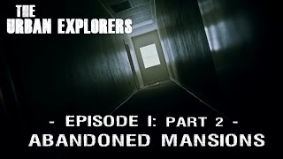 UrbanExplorers Episode 1 - Abandoned Rehab Mansions [Part II]