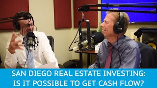 Can I Get Cash Flow Investing in San Diego Real Estate? - YMYW podcast