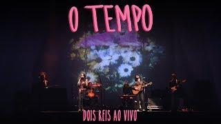 Dois Reis   O Tempo (ao Vivo Em São Paulo)