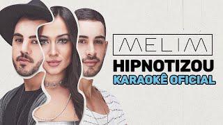 Hipnotizou (Karaokê Oficial) | Melim