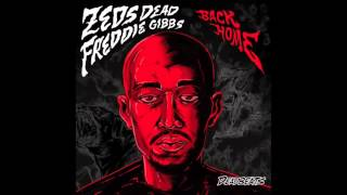 Zeds Dead - Back Home (feat.  Freddie Gibbs)
