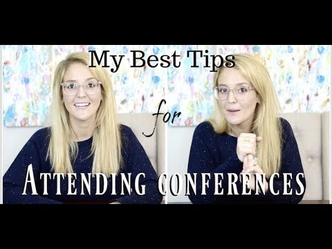 My Best Tips For Attending Conferences | Get The Most Out Of It!