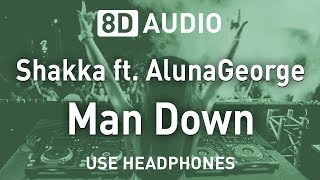 Shakka Ft. AlunaGeorge   Man Down | 8D AUDIO