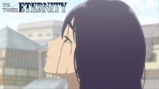To Your Eternity Episode 5 | Crunchyroll English Sub Clip: Live On Anyway
