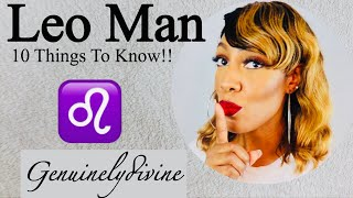 Leo Man 10 Things To Know!!!!!