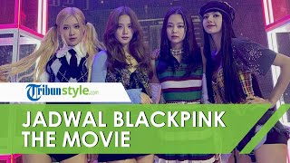 BLACKPINK The Movie Tayang 13 Oktober 2021 di Indonesia, Mengisahkan Perjalanan Grup