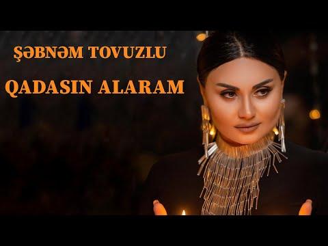 Sebnem Tovuzlu - Qadasın Alaram HD mp3 yukle - mp3.DINAMIK.az