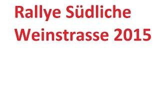 preview picture of video 'Rallye Südliche Weinstrasse 2015  WP1'