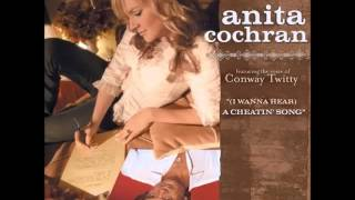 Anita Cochran   -- (I Wanna Hear) A Cheatin' Song