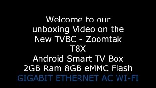 TVBC Unboxing Video Of The NEW Zoomtak T8X Android Smart TV Box