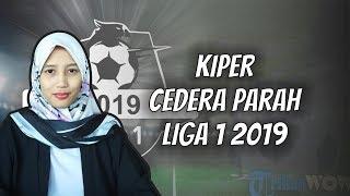 WOW TODAY: Deretan Kiper Cedera Parah di Awal Kompetisi Liga 1 2019
